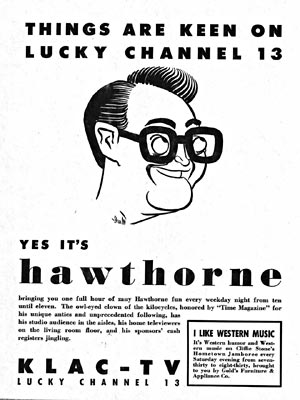 Advertisements promoted Jim Hawthorne's TV show on Channel 13 in Los Angeles in the 1950s. Photo courtesy of The Hawthorne Fan Pagehogan