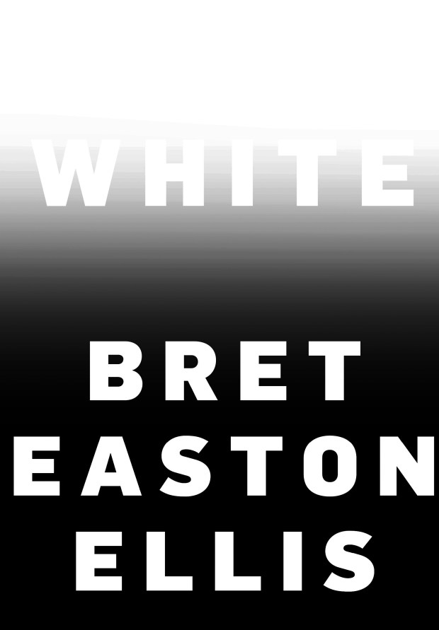 Bret Easton Ellis turns to nonfiction to talk Trump, Kanye West, 'American Psycho' and our whiny culture in 'White'