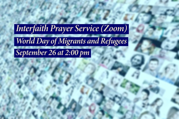 Interfaith Prayer Service on September 26 Commemorating World Day of Migrants and Refugees
