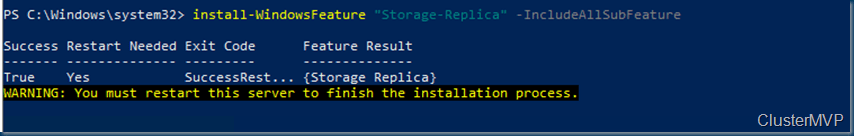 "install-WindowsFeature ""Storage-Replica"" -IncludeAllSubFeature"