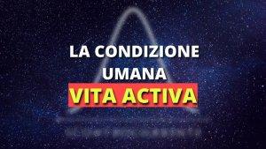 Read more about the article 1. La condizione umana: lavoro, opera e azione