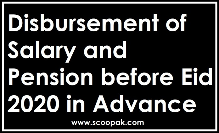 Disbursement of Salary and Pension before Eid 2020 Advance