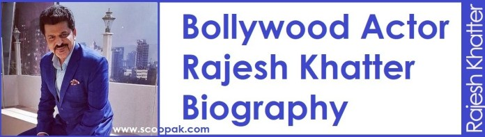 Bollywood Rajesh Khattar Biography, Family, Wiki, Movie, Awards