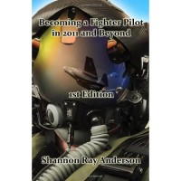 Becomong a Fighter Pilot in 2011 and Beyond