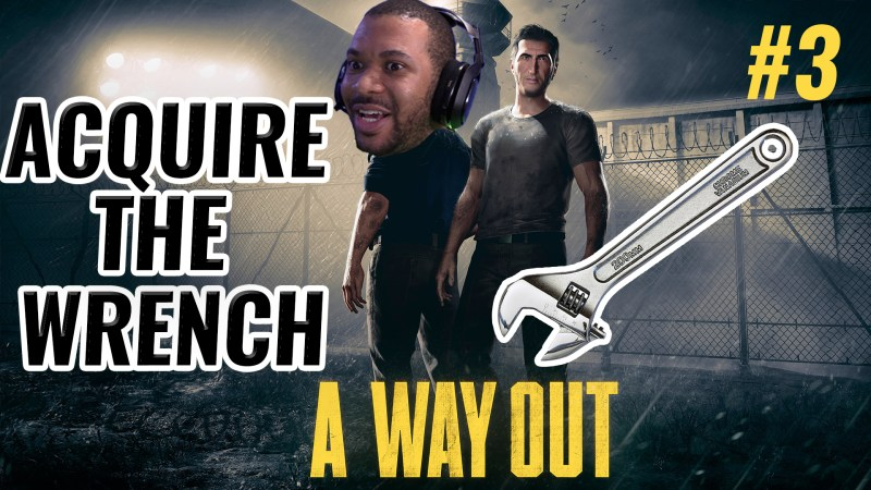 ACQUIRE THE WRENCH [A WAY OUT #3] Thumbnail