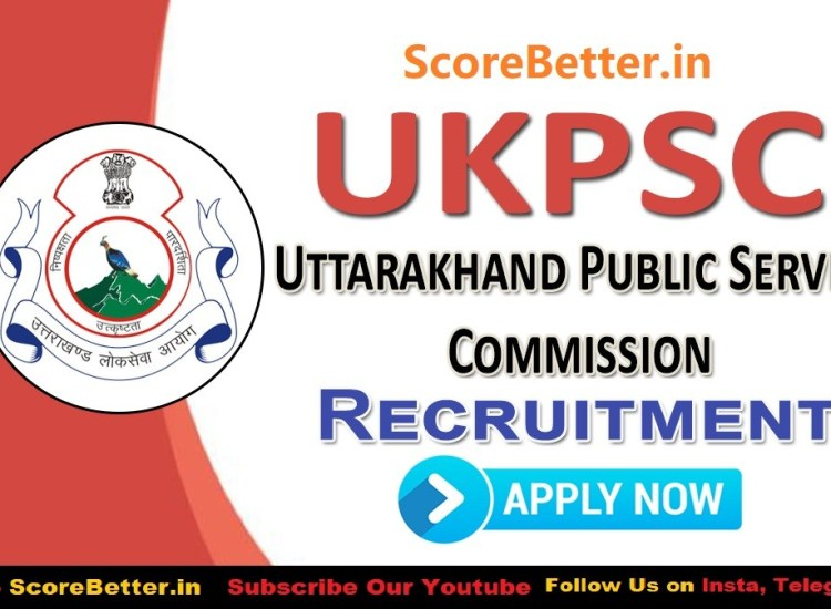 UKPSC-Recruitment   scorebetter.in