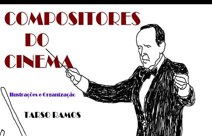 Tarso Ramos lançará Livro de Caricaturas de Compositores do Cinema (ATUALIZADO)