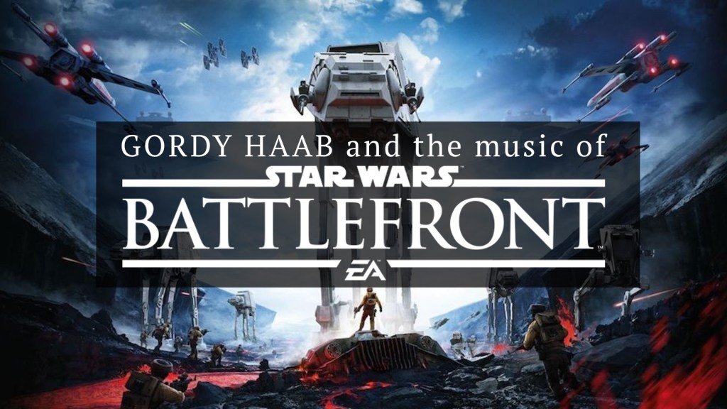 Gordy Haab and the Music of Star Wars Battlefront | Academy