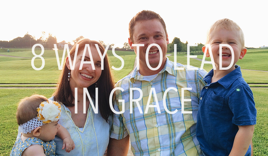 8 Ways to Lead in Grace