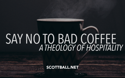 Say No to Bad Coffee – A Theology of Hospitality