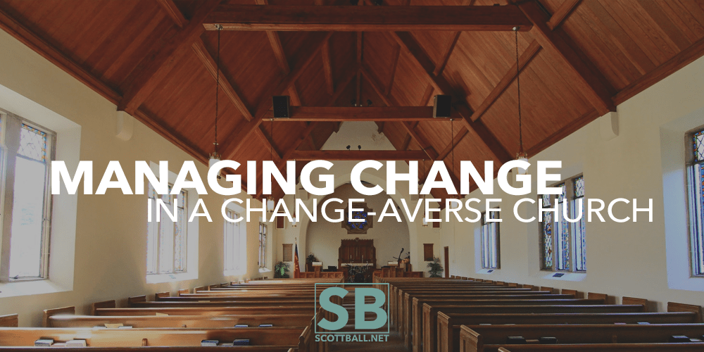 Managing Change in a Change-Averse Church