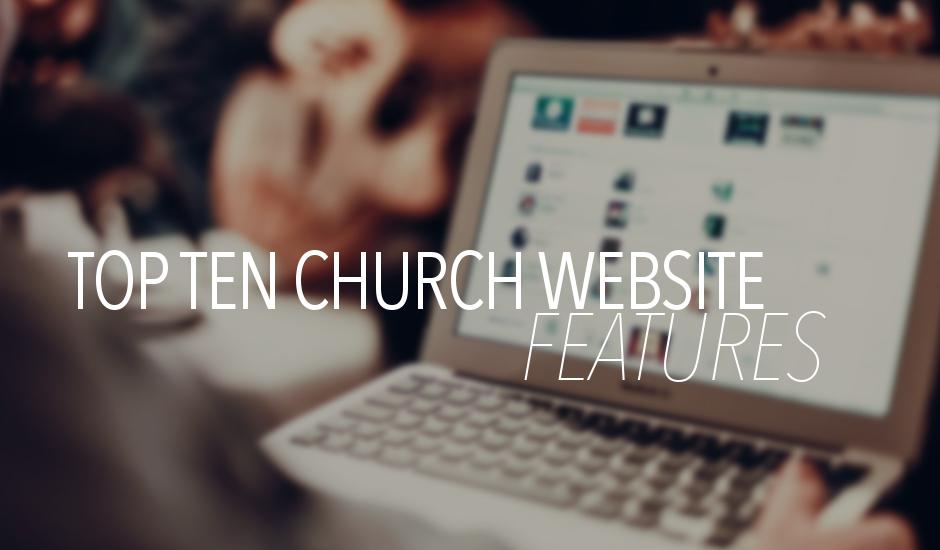 Top Ten Church Website Features