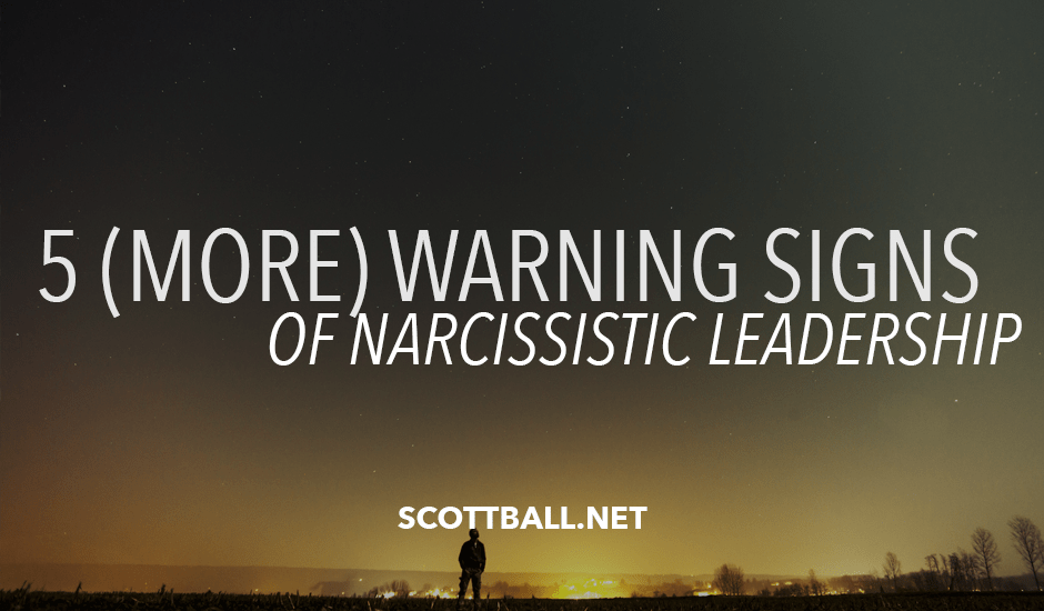 Five More Warning Signs of Narcissistic Leadership