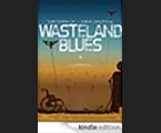 Wasteland Blues – Kindle Edition