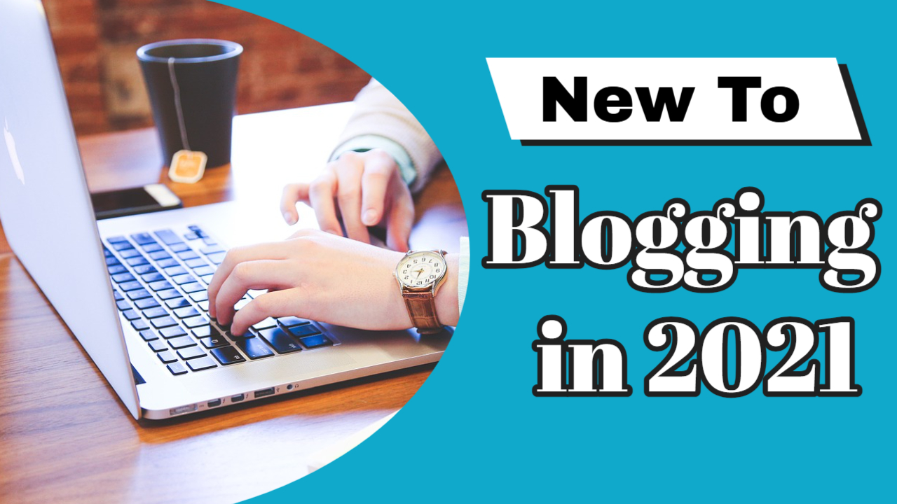 💻 New to Blogging in 2021