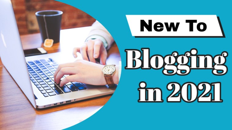 New to Blogging in 2021