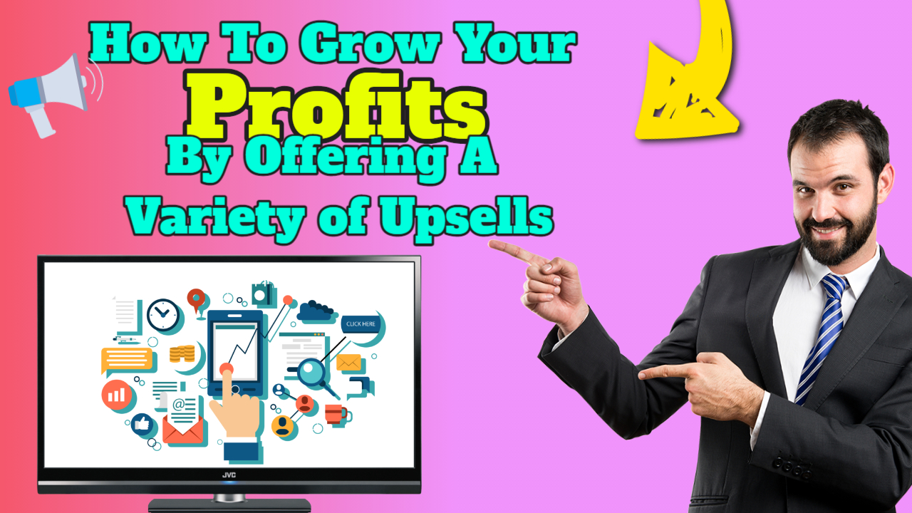 🤑 How to Grow Your Profits by Offering A Variety of Upsells