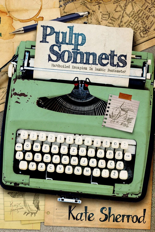 Pulp Sonnets - Kate Sherrod - Kate Sherrod