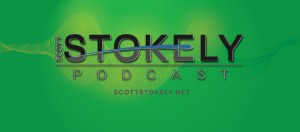 Scott Stokely Podcast Banner