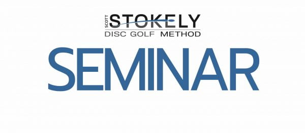 Scott Stokely Disc Golf Method Seminar