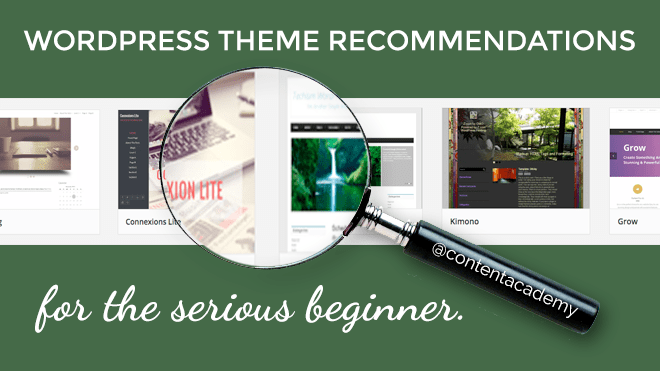 WordPress Theme recommendations for the serious beginner – Content Academy
