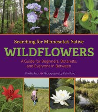Searching for Minnesota's Native Wildflowers: Meet author Phyllis Root and photographer Kelly Povo