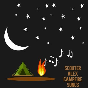 Scouter Alex Campfire Songs