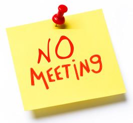 No Meeting (see notes)