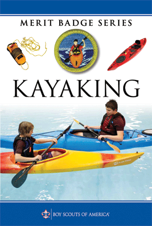 A leader's guide to the Kayaking merit badge - Scouting magazine