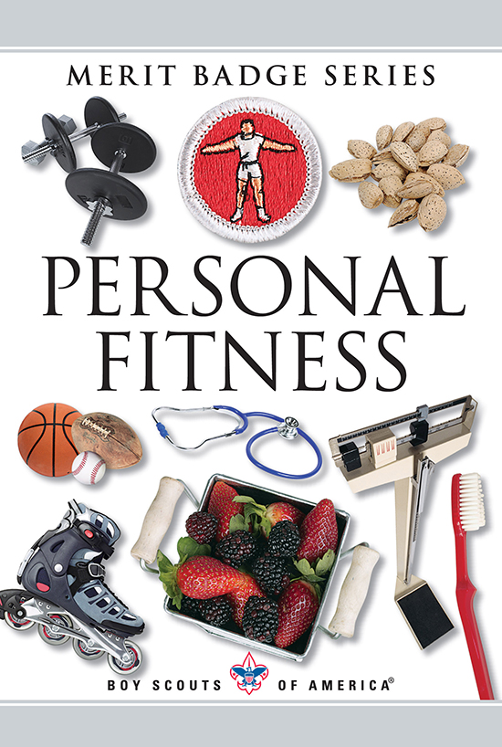 PersonalFitnessMB For many Scouts the Personal Fitness merit badge ...