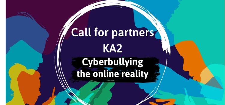 Call for partners KA2 – Cyberbullying-the online reality –