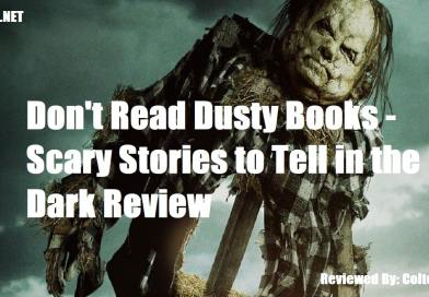 Don't Read Dusty Books – Scary Stories to Tell in the Dark Review