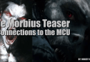 The Morbius Teaser & Connections to the MCU