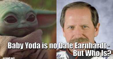 Baby Yoda is no Dale Earnhardt – But Who Is?