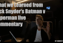 What we Learned from Zack Snyder's Batman v Superman Live Commentary