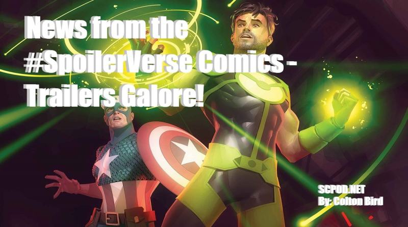 News from the #SpoilerVerse Comics – Trailers Galore!