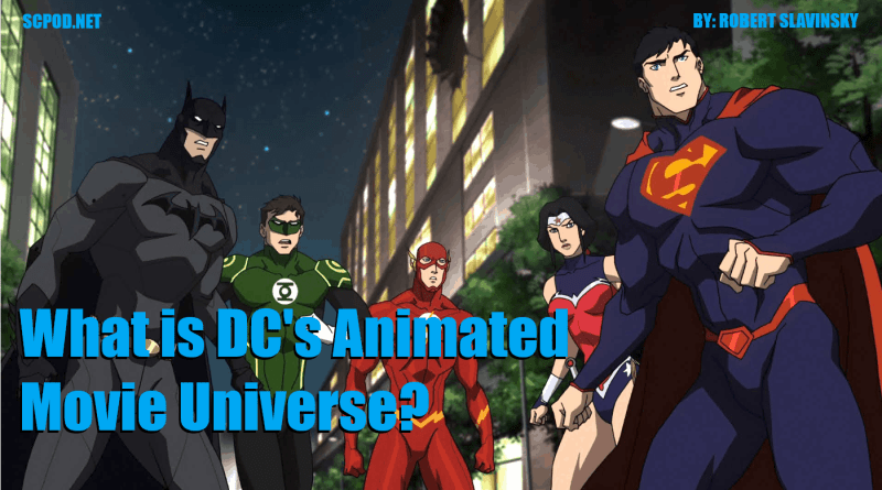 What is DC's Animated Movie Universe?