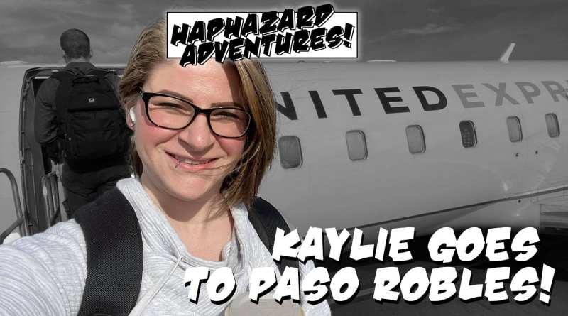 Kaylie goes to Paso Robles