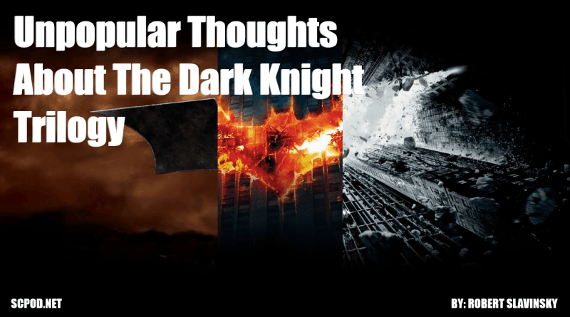 Unpopular Thoughts About The Dark Knight Trilogy