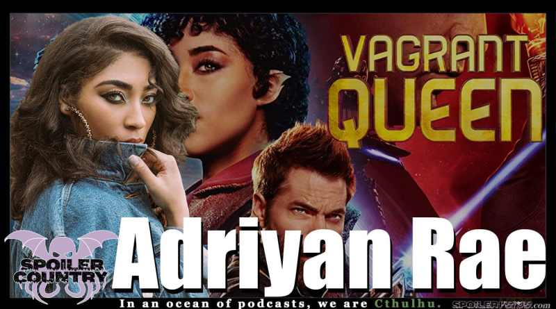 Adriyan Rae – Vagrant Queen!