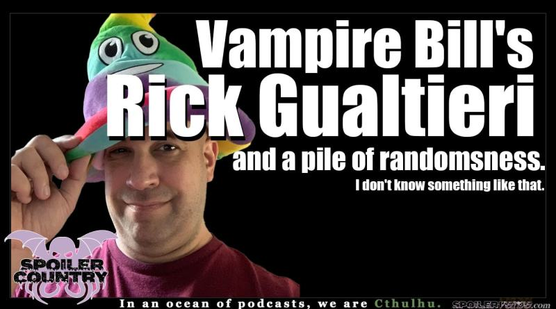 Vampire Bill's Rick Gualtieri and a Pile of Randomness