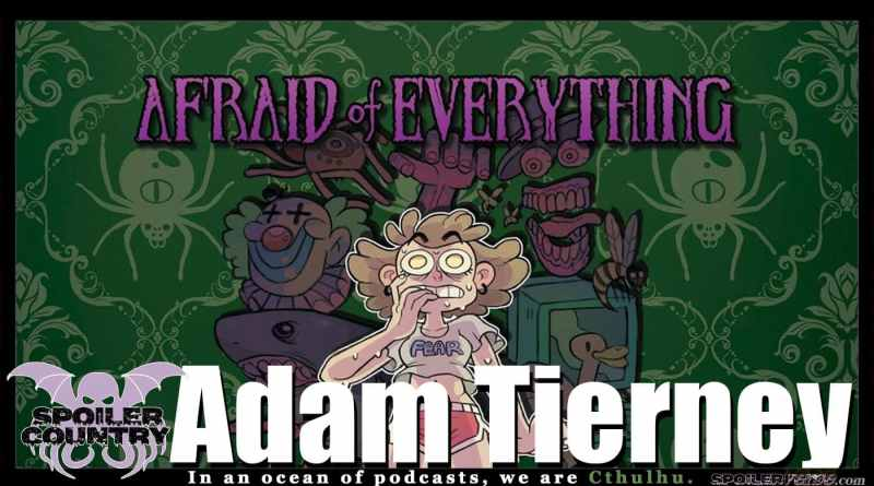 Afraid of Everything's Adam Tierney!