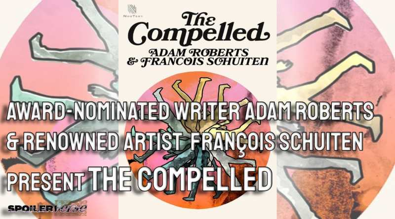 Arthur C. Clarke Award-Nominated Writer Adam Roberts & Renowned Artist  François Schuiten Present THE COMPELLED, A Haunting Sci-Fi Novella Puzzle from NeoText
