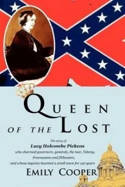 """Cooper's book, """"Queen of Lost,"""" depicts the life of Lucy Holcombe Pickens and her influence on Edgefield."""