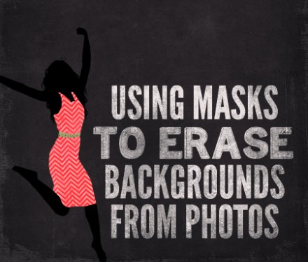 Tutorial - Using Masks to Erase Backgrounds from Photos at The Daily Digi