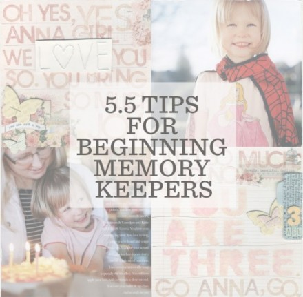 5_5 Tips for Beginning Memory Keepers from Ali Edwards