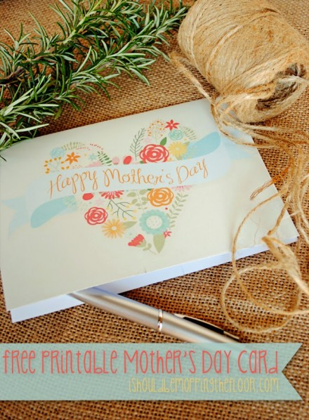 Free printable mother's day card from I should be Mopping the Floor