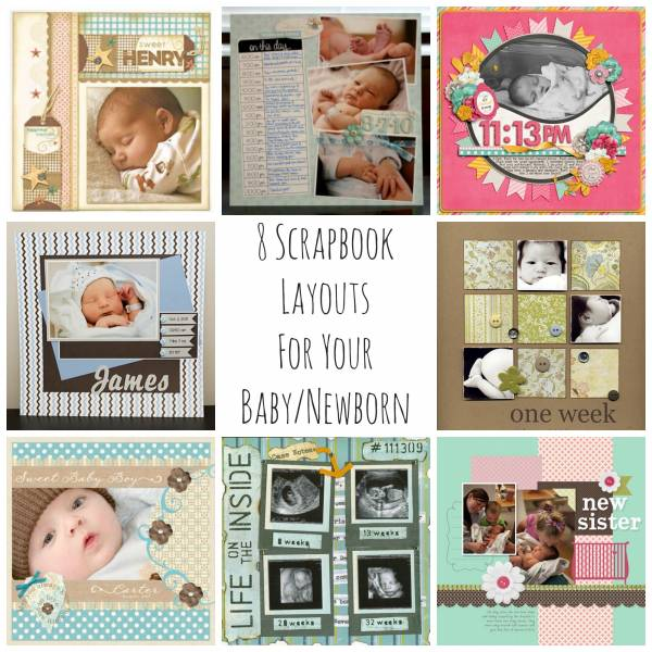 8 Scrapbook Layouts For Your Baby Newborn Scrap Booking