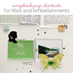 Scrapbooking Shortcuts for Title Work & Embellishing