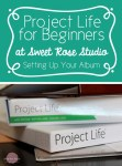 How To | Project Life for Beginners